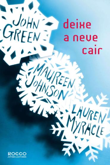 Deixe a neve cair – john green