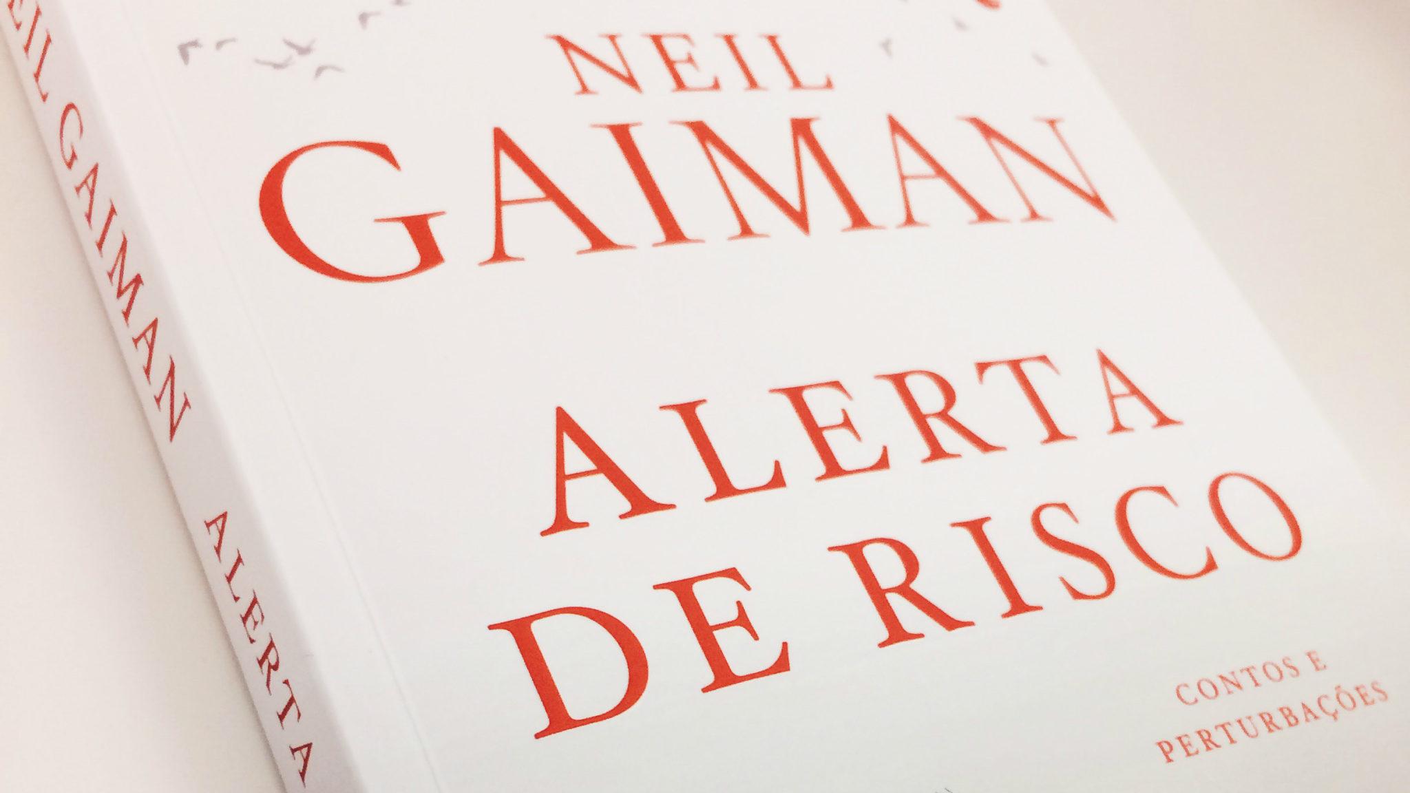 neil-gaiman-alerta-de-risco-resenha-intrinseca-01