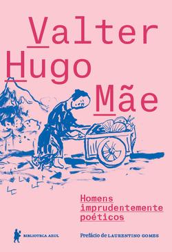 homens-imprudentemente-poeticos-valter-hugo-mae
