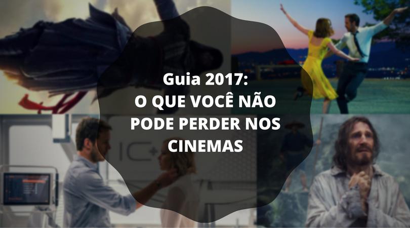 guia cinema 2017 o que assistir