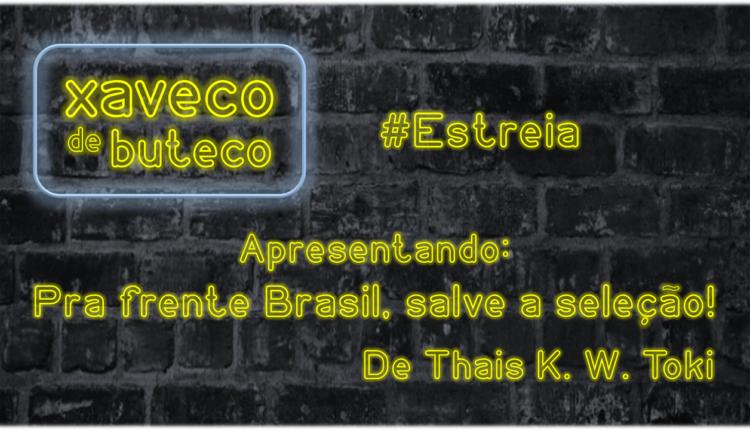Pra frente Brasil, salve a seleção!