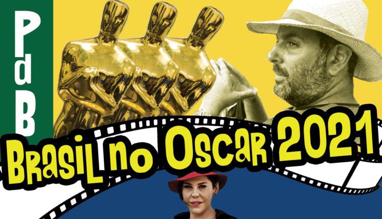 Babenco no Oscar 2021 – PdB #93