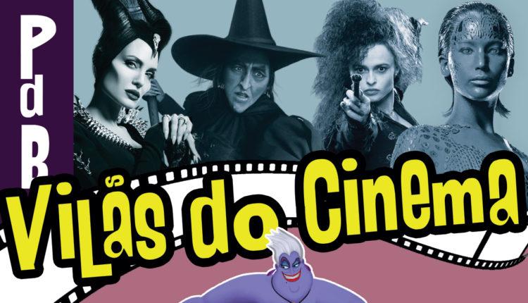Vilãs Inesquecíveis do Cinema – PdB #109